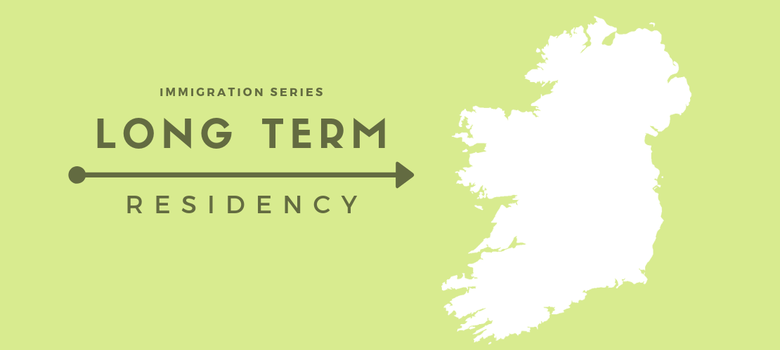Long Term Residence is an immigration permission that allows people who have lived and worked in Ireland legally for several years to stay in Ireland long term.